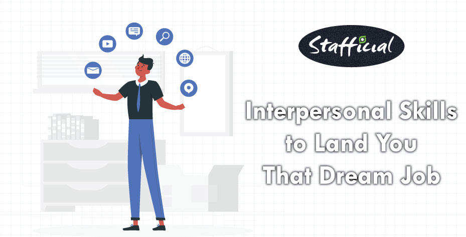 Interpersonal Skills to Land You That Dream Job
