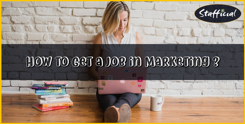 How to Get A Job in Marketing after College with No Experience