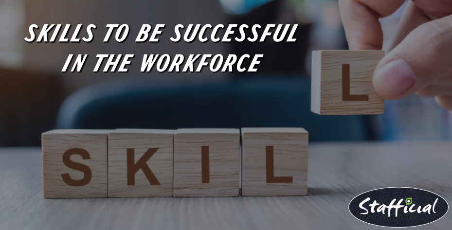 Ten Essential Skills To Be Successful In The Workforce , importance of skills in the workplace