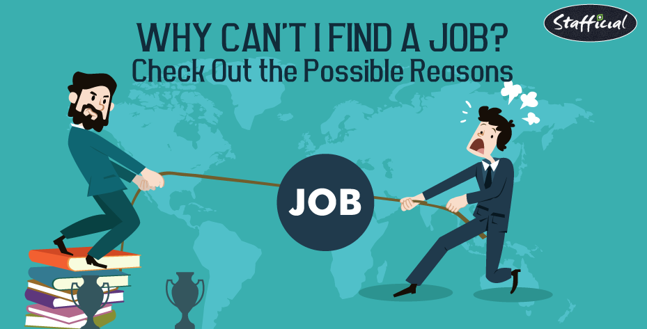 10 Reasons You are Asking Yourself: Why Can't I Find a Job?
